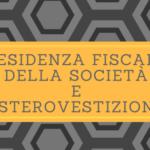 Residenza Fiscale della Società e Esterovestizione: come evitare gli errori letali