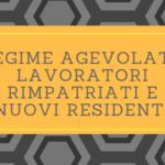 Regime Fiscale Agevolato per il Lavoratore Estero che rientra in Italia